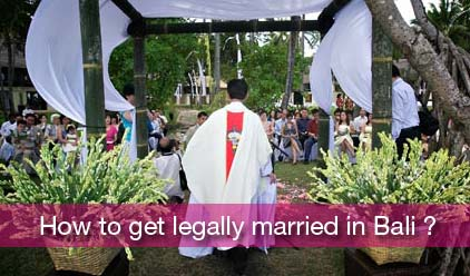 How to get legally married in Bali ?