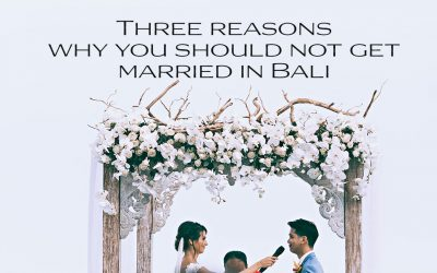 Three reasons why you should not get married in Bali