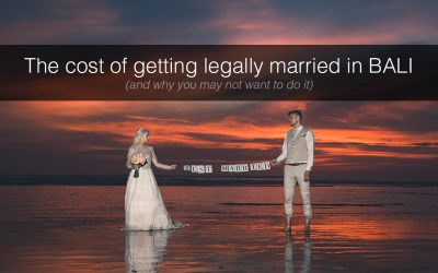 The cost of getting legally married in Bali