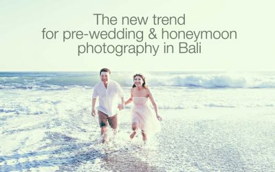 The new Trend for Pre-Wedding & honeymoon photography in Bali