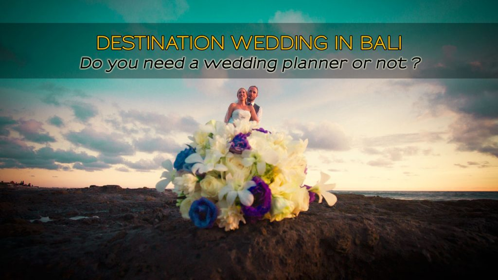 Destination-Wedding-Bali-Planner-or-not