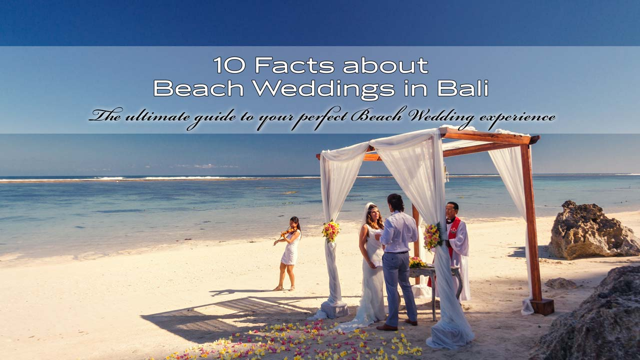 10 Interesting Facts About Bali Beach Weddings The