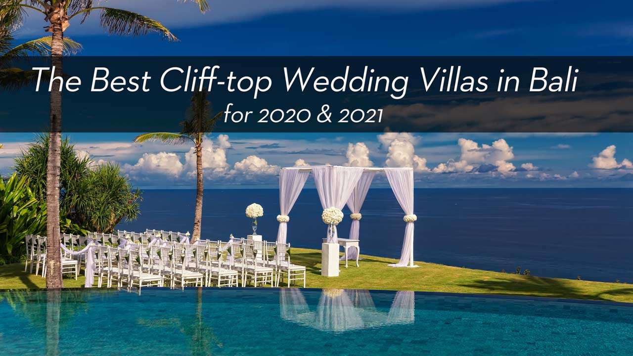 The Best Clifftop Villas In Bali For Weddings What You Need To Know